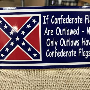 If Confederate Flags are Outlawed Sticker