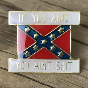 If You Ain't Rebel Hat Pin