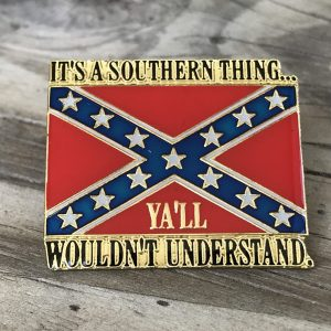 It's A Southern Thing Ya'll Wouldn't Understand Pin