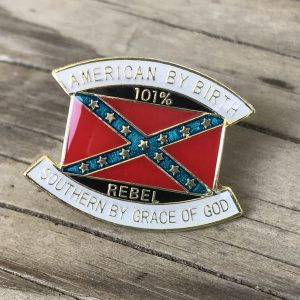 American by Birth, Southern by Grace of God Pin