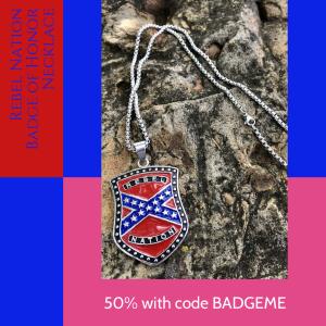 Rebel Nation Badge of Honor Necklace