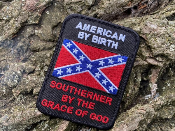American by Birth Southerner by Grace Rebel Patch