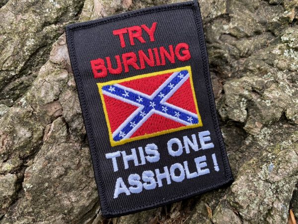 Try Burning This One Confederate Flag Patch