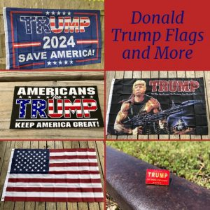 Donald Trump Flags and More